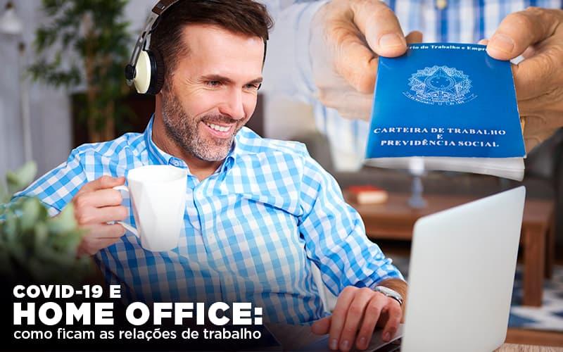 Covid 19 E Home Office: Como Ficam As Relações De Trabalho Notícias E Artigos Contábeis Notícias E Artigos Contábeis - Conexão Contábil