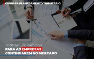 Covid 19 Planejamento Tributario Pode Ser Um Caminho Para Empresas Continuarem No Mercado Contabilidade No Itaim Paulista Sp | Abcon Contabilidade Notícias E Artigos Contábeis Notícias E Artigos Contábeis - Conexão Contábil