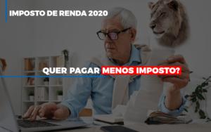 Ir 2020 Quer Pagar Menos Imposto Veja Lista Do Que Pode Descontar Ou Nao Notícias E Artigos Contábeis Notícias E Artigos Contábeis - Conexão Contábil