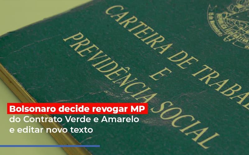 Bolsonaro Decide Revogar Mp Do Contrato Verde E Amarelo E Editar Novo Texto Notícias E Artigos Contábeis Notícias E Artigos Contábeis - Conexão Contábil