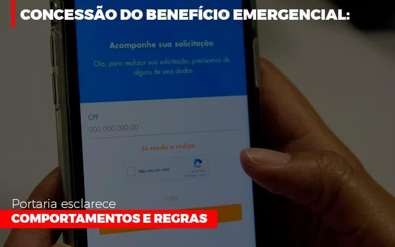 Concessao Do Beneficio Emergencial Portaria Esclarece Comportamentos E Regras Notícias E Artigos Contábeis Notícias E Artigos Contábeis - Conexão Contábil