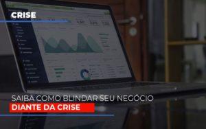 Dicas Praticas Para Blindar Seu Negocio Da Crise Notícias E Artigos Contábeis Notícias E Artigos Contábeis - Conexão Contábil