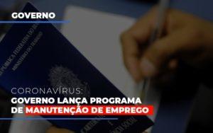 Governo Lanca Programa De Manutencao De Emprego Notícias E Artigos Contábeis Notícias E Artigos Contábeis - Conexão Contábil