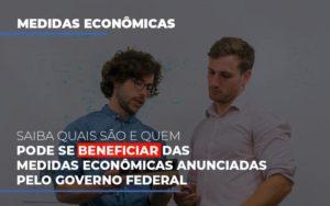 Medidas Economicas Anunciadas Pelo Governo Federal Notícias E Artigos Contábeis Notícias E Artigos Contábeis - Conexão Contábil