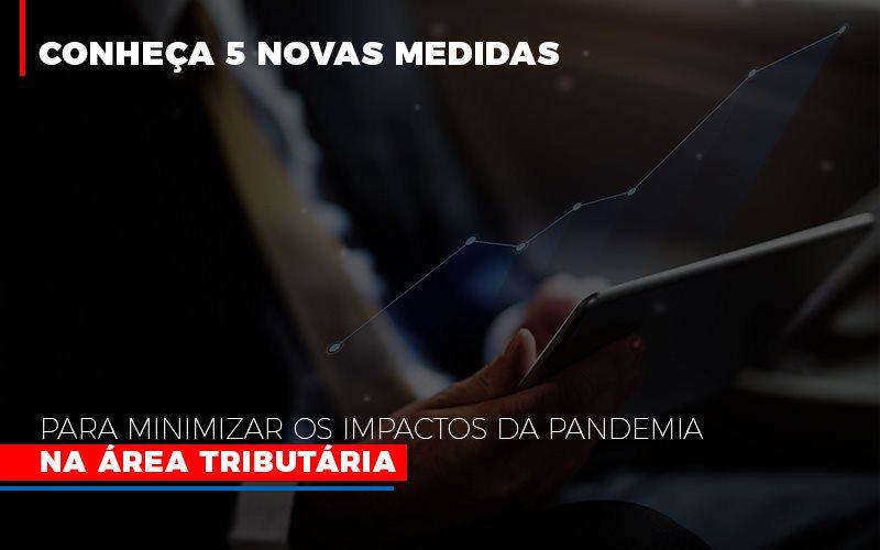 Medidas Para Minimizar Os Impactos Da Pandemia Na Area Tributaria Notícias E Artigos Contábeis Notícias E Artigos Contábeis - Conexão Contábil