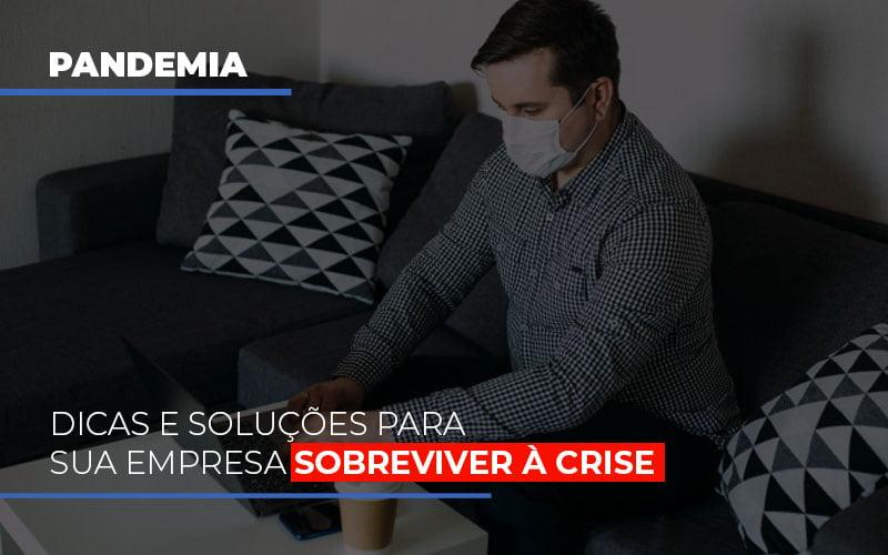 Pandemia Dicas E Solucoes Para Sua Empresa Sobreviver A Crise Notícias E Artigos Contábeis Notícias E Artigos Contábeis - Conexão Contábil