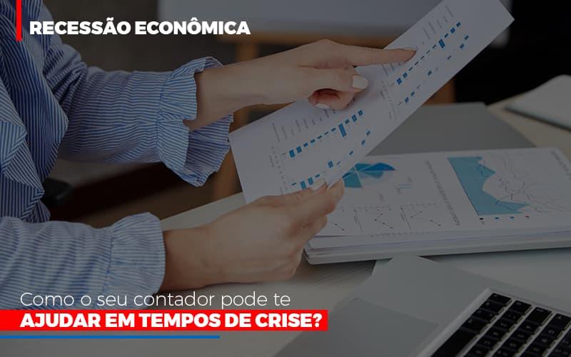 Http://recessao Economica Como Seu Contador Pode Te Ajudar Em Tempos De Crise/ Notícias E Artigos Contábeis Notícias E Artigos Contábeis - Conexão Contábil