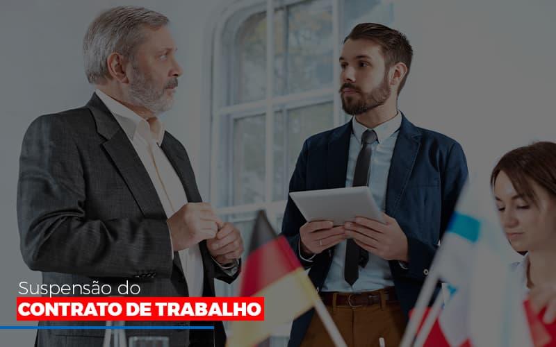 Suspensão Do Contrato De Trabalho Notícias E Artigos Contábeis Notícias E Artigos Contábeis - Conexão Contábil