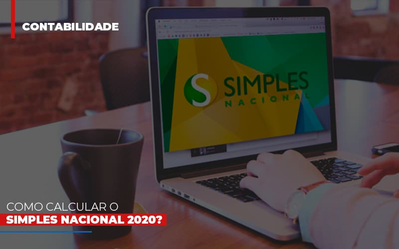 Como Calcular O Simples Nacional 2020 Notícias E Artigos Contábeis Notícias E Artigos Contábeis - Conexão Contábil