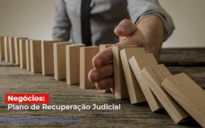 Negocios Plano De Recuperacao Judicial Notícias E Artigos Contábeis Notícias E Artigos Contábeis - Conexão Contábil