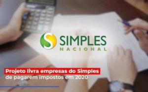 Projeto Livra Empresa Do Simples De Pagarem Post Contabilidade No Itaim Paulista Sp | Abcon Contabilidade Notícias E Artigos Contábeis Notícias E Artigos Contábeis - Conexão Contábil