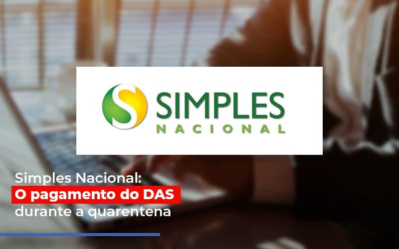 Simples Nacional O Pagamento Do Das Durante A Quarentena Notícias E Artigos Contábeis Notícias E Artigos Contábeis - Conexão Contábil