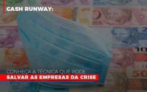 Cash Runway Conheca A Tecnica Que Pode Salvar As Empresas Da Crise Notícias E Artigos Contábeis Notícias E Artigos Contábeis - Conexão Contábil