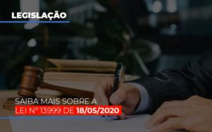 Lei N 13999 De 18 05 2020 Notícias E Artigos Contábeis Notícias E Artigos Contábeis - Conexão Contábil