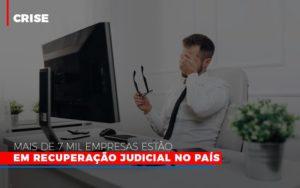 Mais De 7 Mil Empresas Estao Em Recuperacao Judicial No Pais Notícias E Artigos Contábeis Notícias E Artigos Contábeis - Conexão Contábil