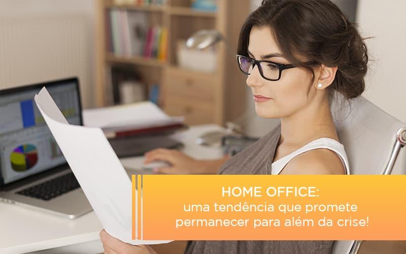 Home Office Uma Tendencia Que Promete Permanecer Para Alem Da Crise Notícias E Artigos Contábeis Notícias E Artigos Contábeis - Conexão Contábil