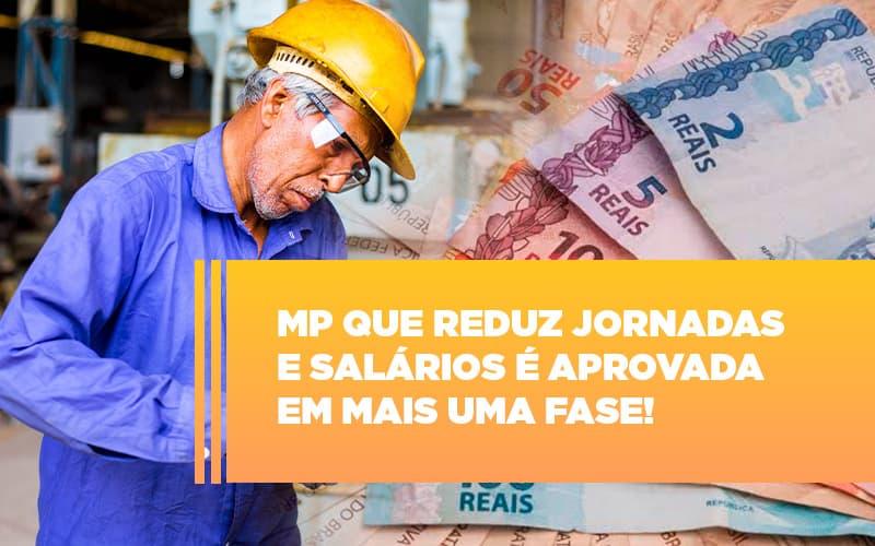 Mp Que Reduz Jornadas E Salarios E Aprovada Em Mais Uma Fase Notícias E Artigos Contábeis Notícias E Artigos Contábeis - Conexão Contábil