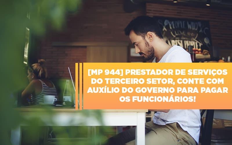 Mp 944 Cooperativas Prestadoras De Servicos Podem Contar Com O Governo Notícias E Artigos Contábeis Notícias E Artigos Contábeis - Conexão Contábil