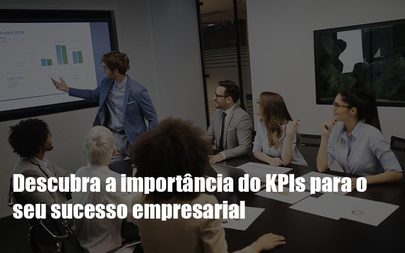 Kpis Podem Ser A Chave Do Sucesso Do Seu Negocio Notícias E Artigos Contábeis Notícias E Artigos Contábeis - Conexão Contábil