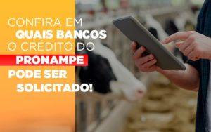 Confira Em Quais Bancos O Credito Pronampe Ja Pode Ser Solicitado Notícias E Artigos Contábeis Notícias E Artigos Contábeis - Conexão Contábil