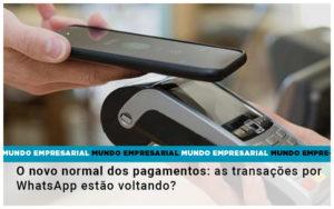 O Novo Normal Dos Pagamentos As Transacoes Por Whatsapp Estao Voltando Notícias E Artigos Contábeis - Conexão Contábil