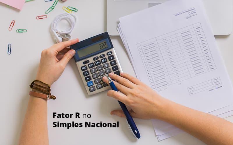 Descubra O Que E O Fator R No Simples Nacional E Como Calculalo Post (1) Quero Montar Uma Empresa Notícias E Artigos Contábeis - Conexão Contábil