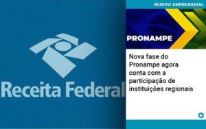 Nova Fase Do Pronampe Agora Conta Com A Participacao De Instituicoes Regionais Notícias E Artigos Contábeis - Conexão Contábil