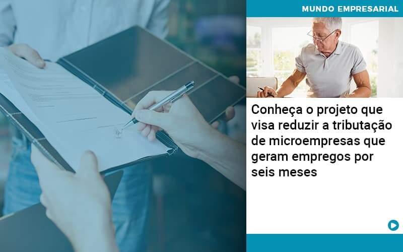 Conheca O Projeto Que Visa Reduzir A Tributacao De Microempresas Que Geram Empregos Por Seis Meses - Conexão Contábil