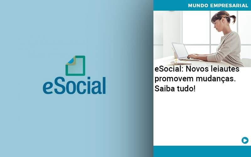E Social Novos Leiautes Promovem Mudancas Saiba Tudo - Conexão Contábil
