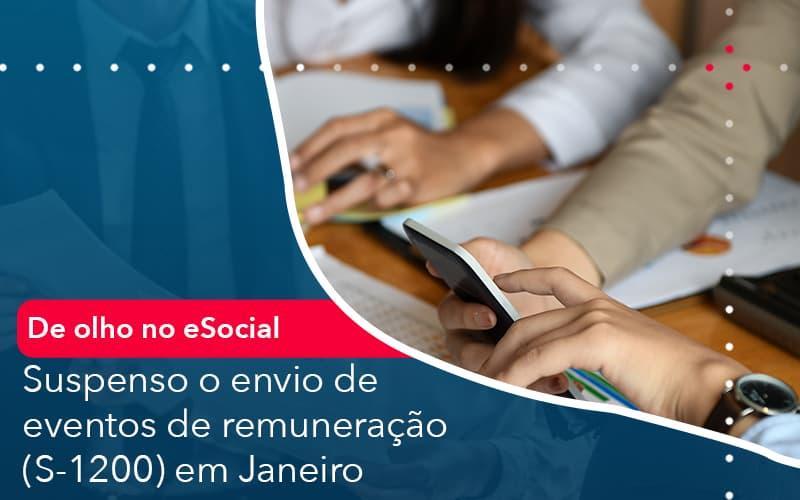 De Olho No E Social Suspenso O Envio De Eventos De Remuneracao S 1200 Em Janeiro - Conexão Contábil