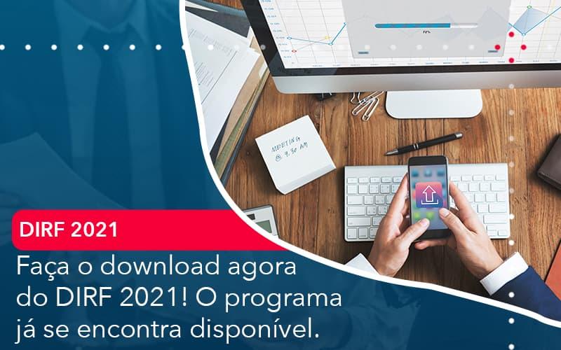Faca O Dowload Agora Do Dirf 2021 O Programa Ja Se Encontra Disponivel - Conexão Contábil