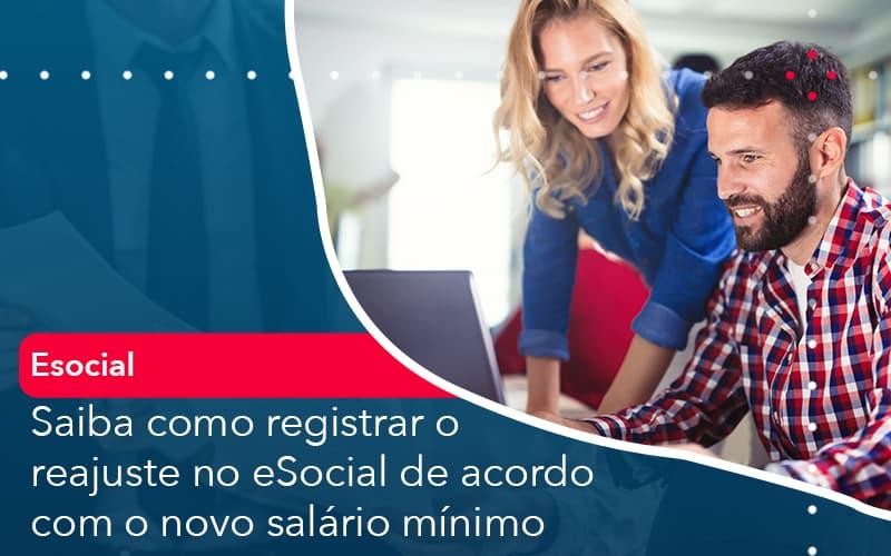 Saiba Como Registrar O Reajuste No E Social De Acordo Com O Novo Salario Minimo - Conexão Contábil