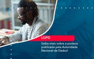 Saiba Mais Sobre A Portaria Publicada Pela Autoridade Nacional De Dados 1 - Conexão Contábil