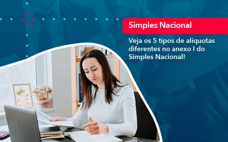 Veja Os 5 Tipos De Aliquotas Diferentes No Anexo I Do Simples Nacional 1 - Conexão Contábil