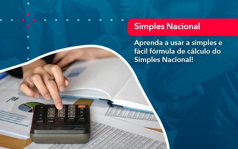 Aprenda A Usar A Simples E Facil Formula De Calculo Do Simples Nacional - Conexão Contábil