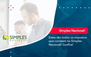 Simples Nacional Conheca Os Impostos Recolhidos Neste Regime 1 - Conexão Contábil