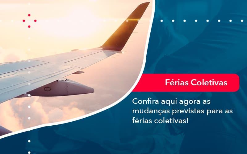 Confira Aqui Agora As Mudancas Previstas Para As Ferias Coletivas 1 - Conexão Contábil