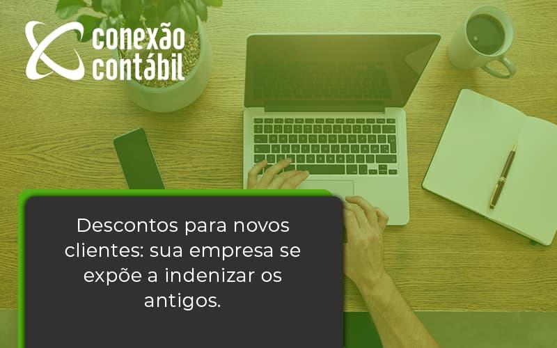 Descontos Para Novos Clientes Conexao Contabil - Conexão Contábil