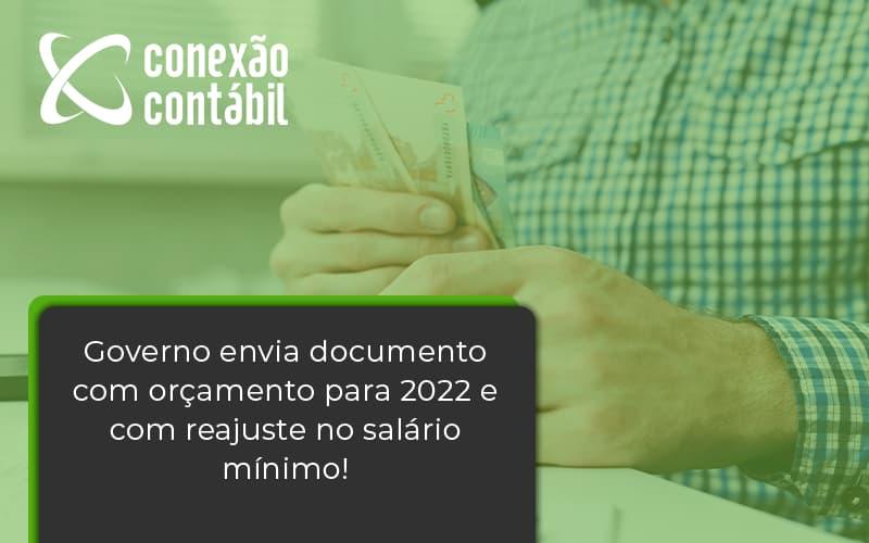 Governo Envia Documento Com Orçamento Para 2022 E Com Reajuste No Salário Mínimo! Conexao Contabil - Conexão Contábil
