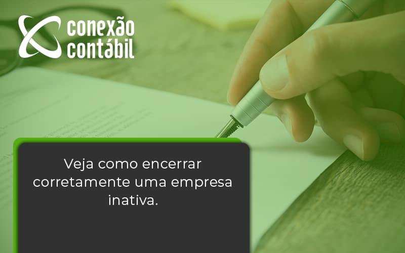 Encerrar Empresa Conexao Contabil - Conexão Contábil