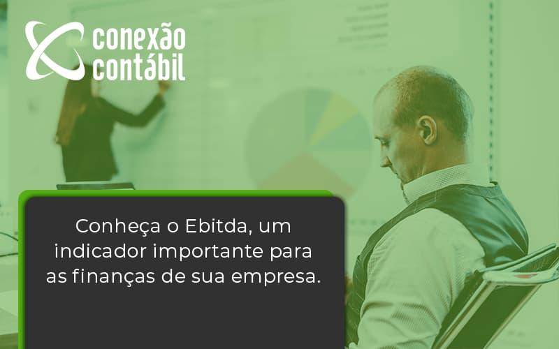 Conheca O Ebtida Conexao Contabil - Conexão Contábil