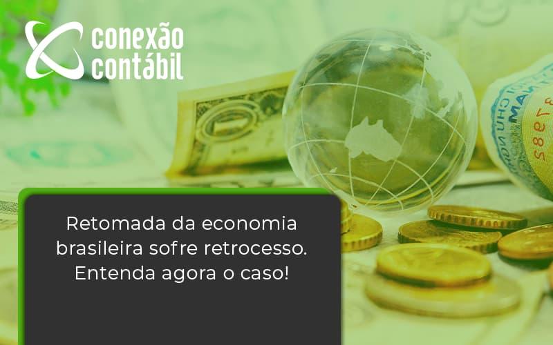 Retomada Da Economia Conexao Cont - Conexão Contábil
